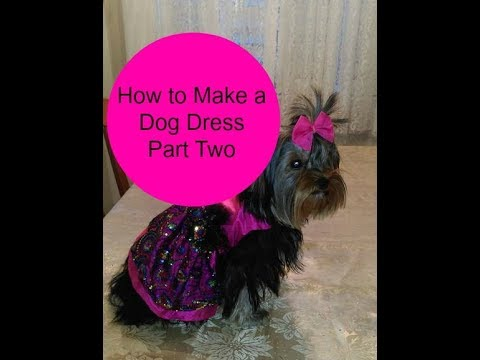 How to Make a Dog Dress Part Two