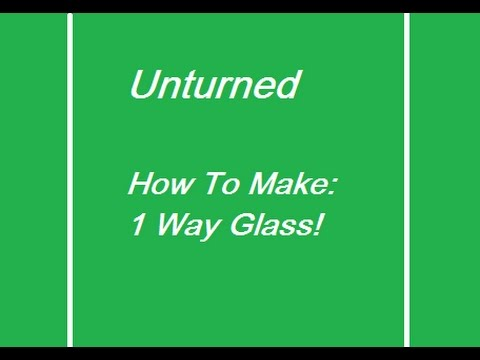 Unturned | How To Make 1 Way Glass