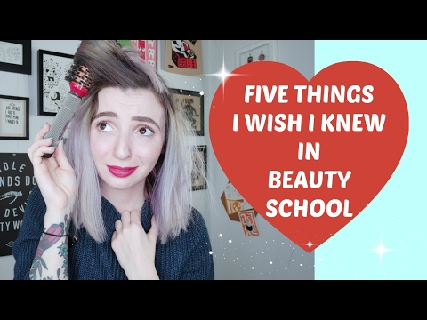 The Five Things I Wish I Knew In Beauty School💕
