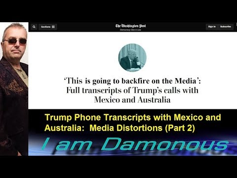 Trump Phone Transcripts with Mexico and Australia: Media Distortions (Part 2)