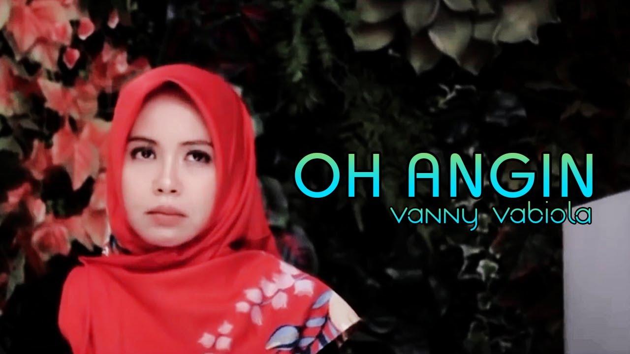 Vanny Vabiola - Oh Angin