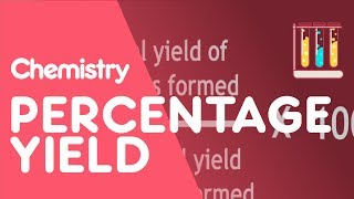 Percentage Yield The Chemistry Journey The Fuse School