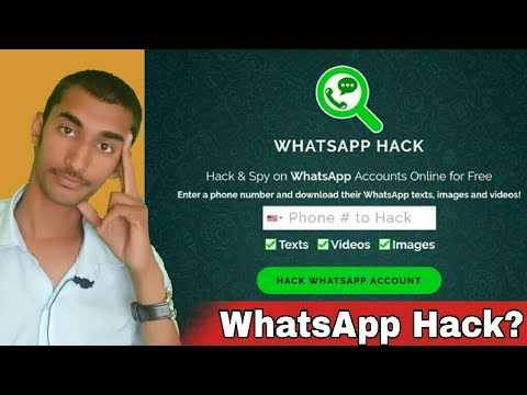 How To Hack WhatsApp | Reality Of Videos & Websites [ Hindi ]