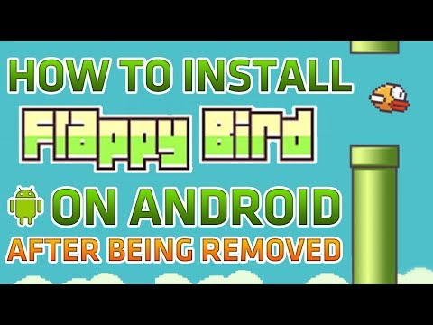 How To Install FLAPPY BIRD on Android After Being Removed From The AppStore [Tutorial]