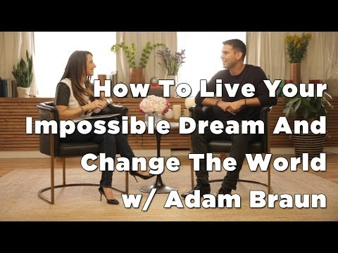 How To Change The World & Live Your Purpose w/ Adam Braun
