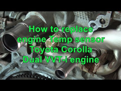 How to replace engine Temp sensor Toyota Corolla Dual VVTi engine. Years 2007 to 2018
