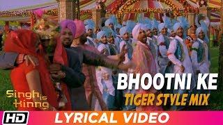 Bhootni Ke Remix  Tiger Style Mix  Lyrical Video  Singh Is Kinng  Akshay K  Katrina K  Daler Mehndi