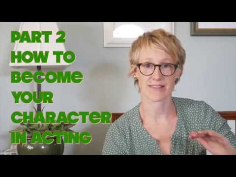 Part 2 - How to Become a Character in Acting