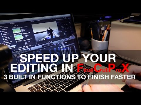 Speed up your editing in Final Cut Pro X - 3 simple tips