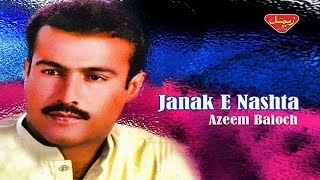 Azeem Baloch - Janak E Nashta - Balochi Regional Songs