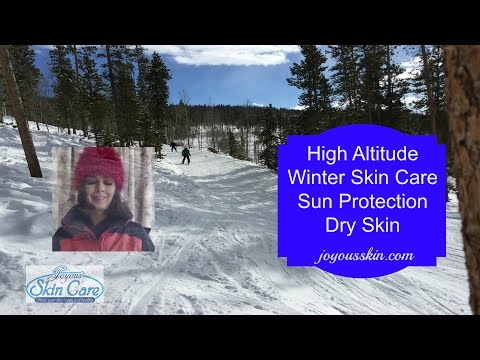 Winter Skin Care in High Altitudes