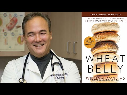 Why Gluten is bad for your health with Dr. William Davis, author of Wheat Belly