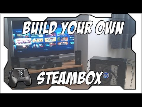 Build Your Own SteamBoX