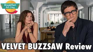 Velvet Buzzsaw Review: Breakfast All Day