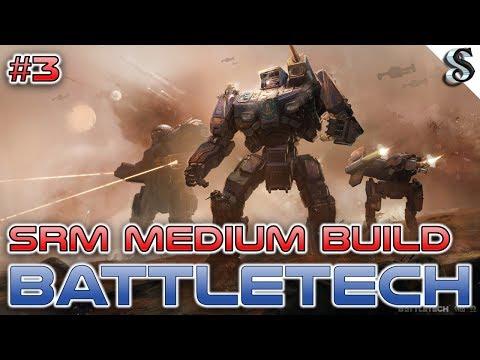 BATTLETECH #3 SRM MEDIUM MECH BUILD - FIELD TEST AGAINST HEAVY MECHS