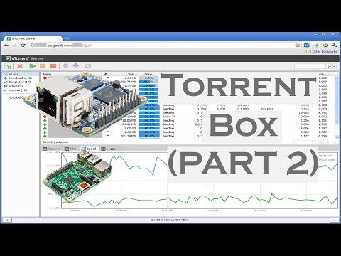 TORRENT BOX PART 2: Hosting torrent client on Orange or Raspberry pi, Remotely access from anywhere