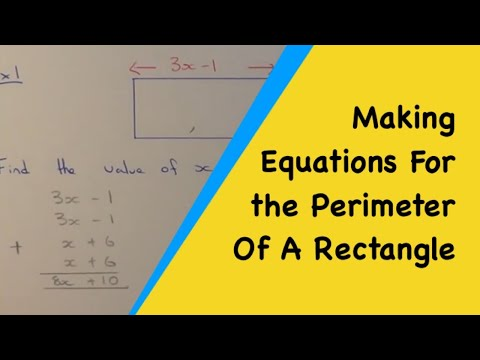 How To Make An Equation For The Perimeter Of A Rectangle And Solve It To Give x.