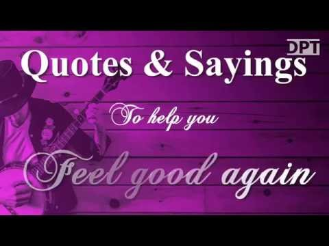Motivational sayings & quotes to help you feel good again