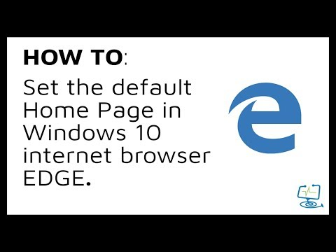 HOW TO - Set your home page and search defaults in Microsoft Edge (Windows 10 browser)