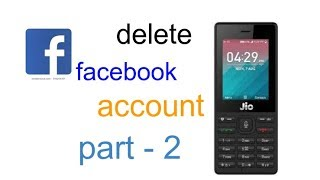 How to delete your fb account permanently in your jio phone