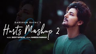 Hurts Mashup 2 of Darshan Raval 2021 | BICKY OFFICIAL & NARESH PARMAR | Heartbreak | Chillout