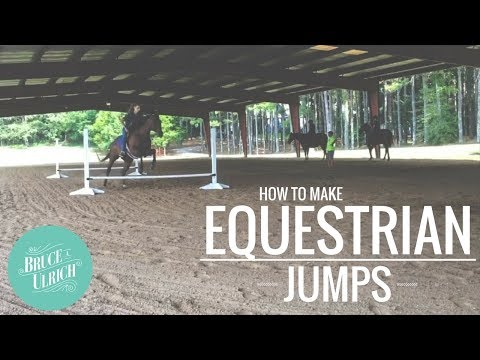 How to Make Equestrian Jumps
