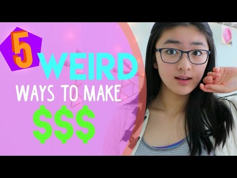 Weird ways to make money fast!! Quick and easy ways to make moneys a teen!!