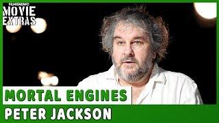 "MORTAL ENGINES | On-set visit with Peter Jackson ""Screenwriter"""