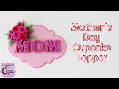 Mother's Day Cupcake Topper FUN HOW TO!