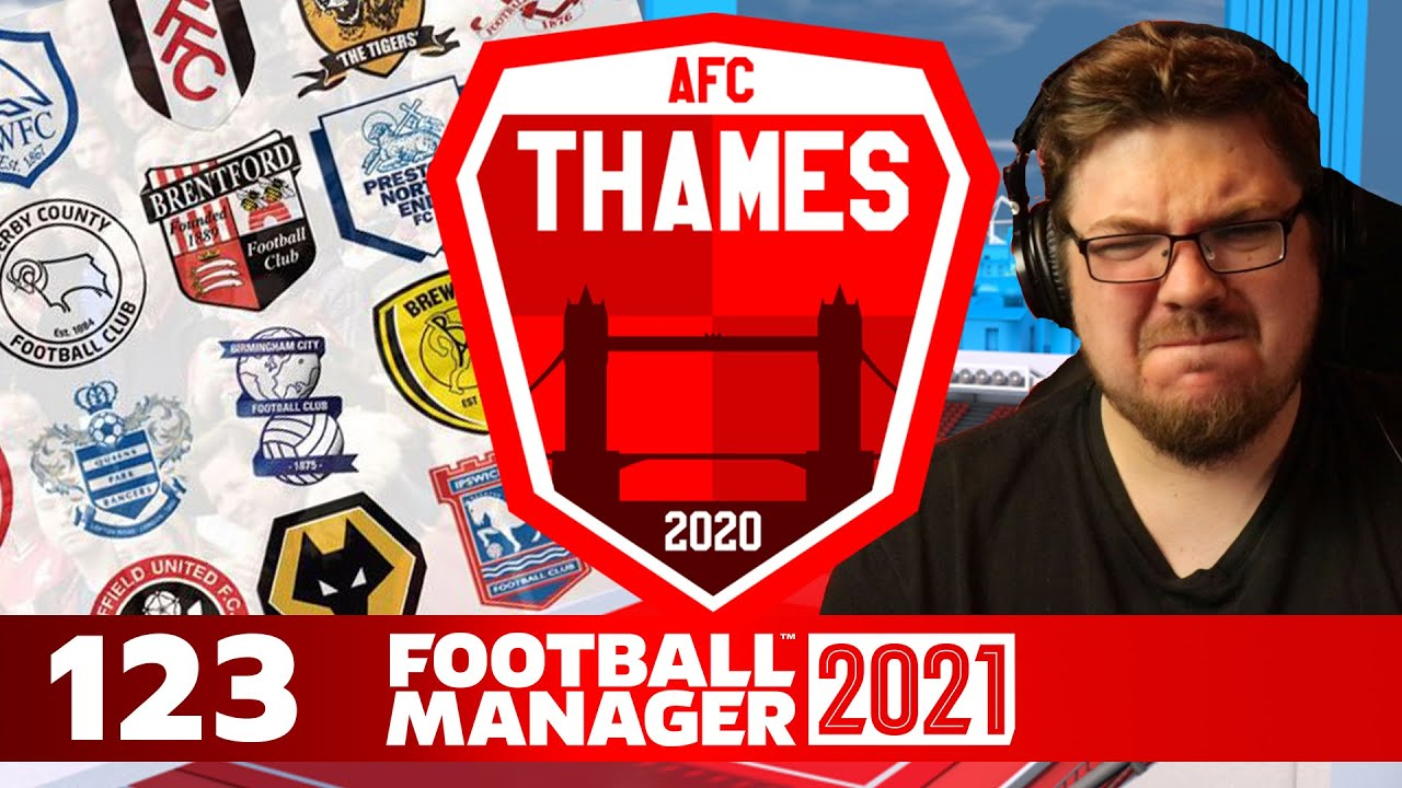 Thames | 123 | THE CHAMPIONSHIP IS HARD! | Football Manager 2021