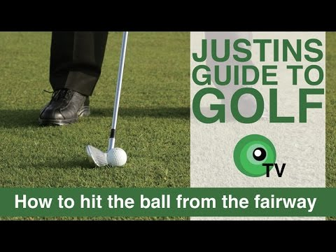 Justin's Guide to Golf: How to hit the ball from the fairway.