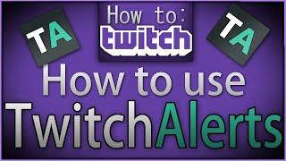 How To Twitch Twitch Alerts