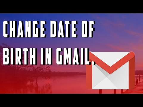 How to change Date of Birth in Gmail.
