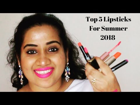 Top 5 Lipsticks For Summer 2018| For Indian Skin Tones | Pink & Orange Shades