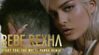 Bebe Rexha - I Got You (The White Panda Remix) [Audio]