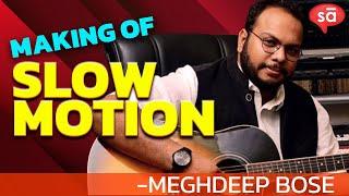 Making of the song Slow Motion | Meghdeep Bose || S09 E04 || converSAtions | SudeepAudio.com