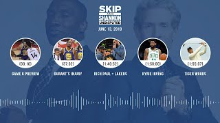 UNDISPUTED Audio Podcast (6.13.19) with Skip Bayless, Shannon Sharpe & Jenny Taft   UNDISPUTED