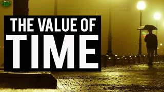 The Value Of Time (Very Powerful)