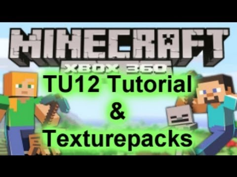 Minecraft Xbox 360 Texturepacks & TU12 Tutorial