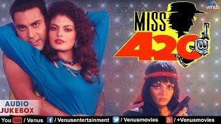 Miss 420 - Superhit Bollywood Songs | AUDIO JUKEBOX | Latest Hindi Songs