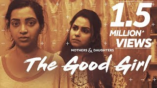 The Good Girl Ft. Gurdeep Kohli & Plabita Borthakur | Mothers & Daughters | BLUSH