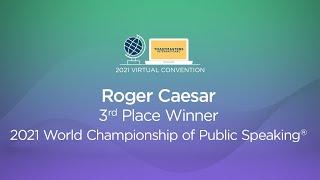 Roger Caesar: 3rd place winner, 2021 World Championship of Public Speaking
