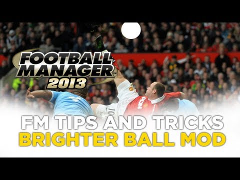 FM Tips - How to Install The Brighter Ball Mod   Football Manager 2013