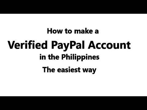 How to make a Verified PayPal Account in the Philippines