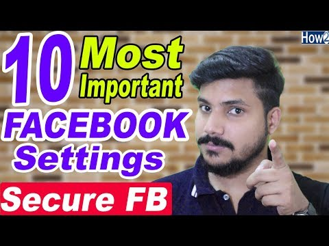 How to Make Secure Facebook Account | Must Use These 10 FB Privacy Settings 2018