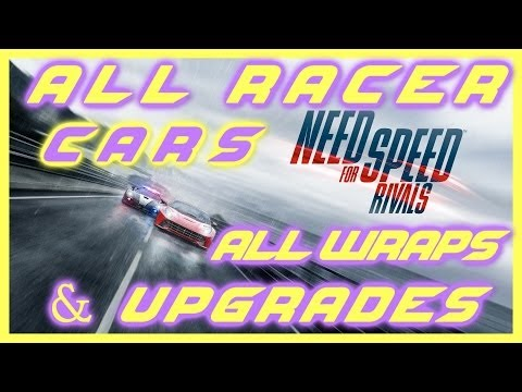 NEED FOR SPEED RIVALS | ALL RACER CARS FULLY UPGRADED & ALL WRAPS | PS4