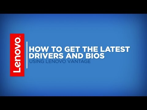 How To - Get The Latest Drivers and BIOS With Lenovo Vantage