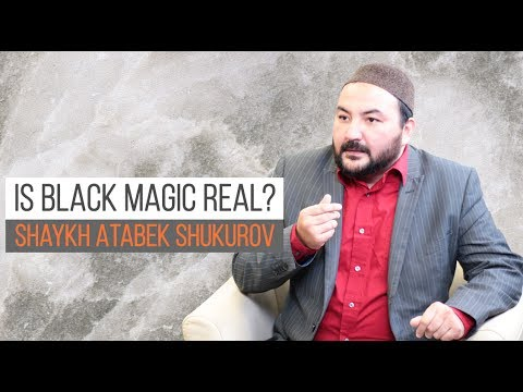 Is Black Magic Real? | Shaykh Atabek Shukurov