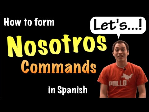 03 How to form Nosotros commands in Spanish