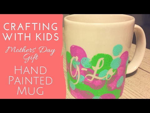 HAND PAINTED MUG CRAFT WITH KIDS   Mothers' Day Gift